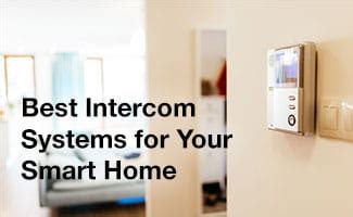 Best Intercom Systems for Your Smart Home