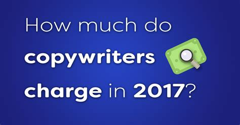 How much do copywriters charge in 2017? – Technical