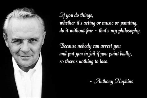 Quotes about Anthony Hopkins (52 quotes)