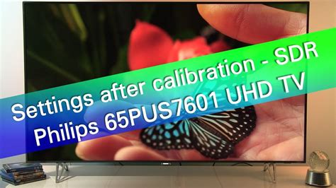 Philips 65PUS7601 UHD HDR TV picture settings - SDR - YouTube